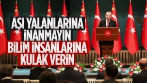 Cumhurbaşkanı Erdoğan'dan aşı olun mesajı