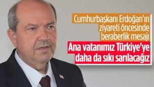 Ersin Tatar: Türkiye'ye daha da sıkı sarılacağız