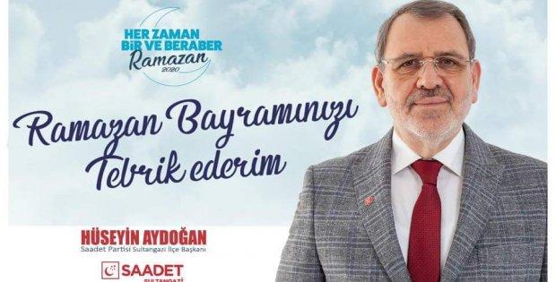 Saadet partisi sultangazi ilçe başkanı Hüseyin Aydoğan'ın Bayram mesajı